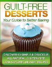 Guilt Free Desserts: Gluten Free Diabetic Safe Desserts