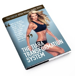 Transform Your Body with The Tiara Transformation System