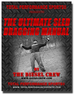 The Ultimate Sled Dragging Manual - Developing Total Body Power